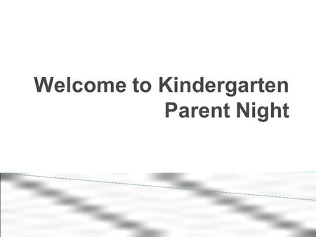 Welcome to Kindergarten Parent Night. ● Agenda ● Email ●Remind 101 ● Conference ● Website Tools to Communication.
