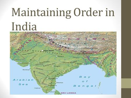 Maintaining Order in India. Harappan Civilization Collapsed around 1500 B.C. Earthquakes and floods??? Indus River changed its course Result: Many deaths,