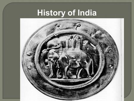 History of India. Standard  SSWH2 The student will identify the major achievements of Chinese and Indian societies from 1100 BCE to 500 CE. Element 