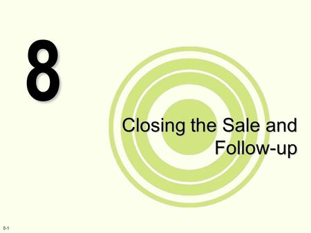 Closing the Sale and Follow-up