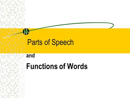 Parts of Speech and Functions of Words.