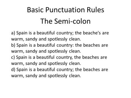 Basic Punctuation Rules The Semi-colon