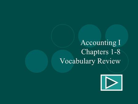 Accounting I Chapters 1-8 Vocabulary Review. The amount in an account.