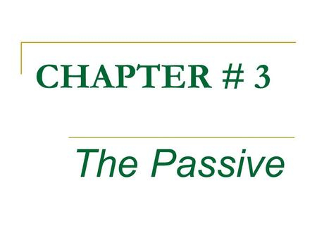 CHAPTER # 3 The Passive. Voice Dictionary Grammar Voice: According to dictionary is a noun which means sound. Voice: According to grammar it is a form.