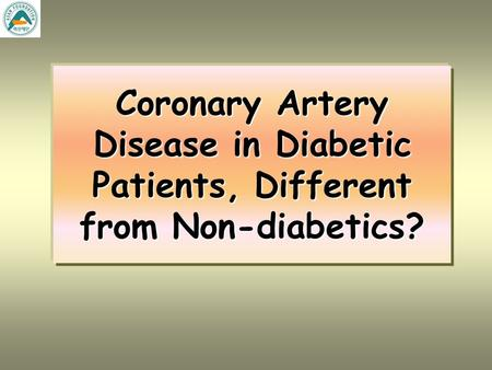 Coronary Artery Disease in Diabetic Patients, Different from Non-diabetics?