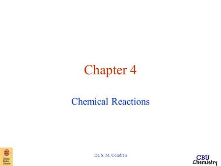 Dr. S. M. Condren Chapter 4 Chemical Reactions Dr. S. M. Condren Solubility Rules 1. All nitrates are soluble. 2. All compounds of Group IA metals and.