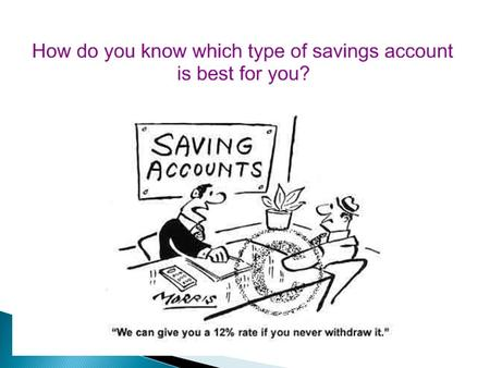 Types of Accounts Unit Review: 1) Know at least 3 of the 8 savings strategies: i. Focus on reaching your goal ii. Use the Pizza Principle.