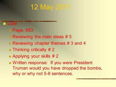 12 May 2011 Due Page. 683 Reviewing the main ideas # 5 Reviewing chapter themes # 3 and 4 Thinking critically # 2 Applying your skills # 2 Written response: