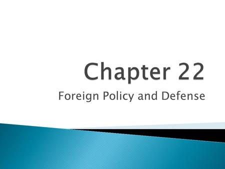 Foreign Policy and Defense. Development of Foreign Policy.