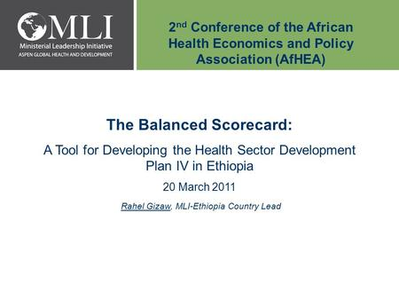 2 nd Conference of the African Health Economics and Policy Association (AfHEA) The Balanced Scorecard: <strong>A</strong> Tool for Developing the Health Sector Development.