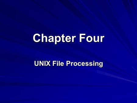 Chapter Four UNIX File Processing. 2 Lesson A Extracting Information from Files.