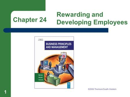 Chapter 24 Rewarding and Developing Employees