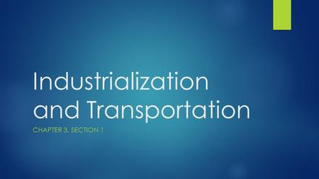 Industrialization and Transportation