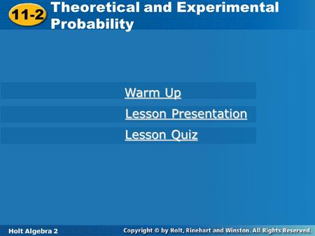 Theoretical and Experimental Probability 11-2