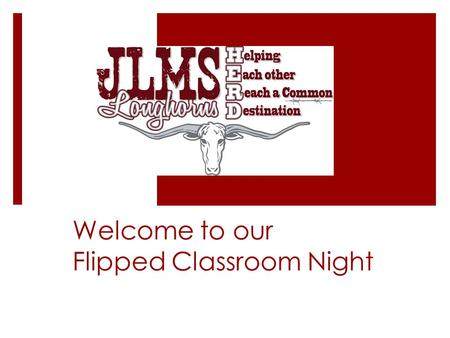 Welcome to our Flipped Classroom Night