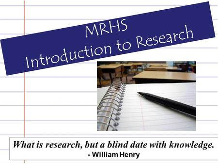 MRHS Introduction to Research