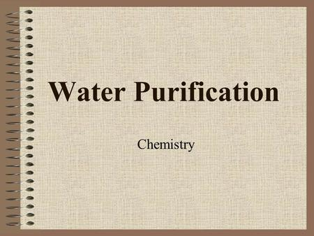 Water Purification Chemistry.