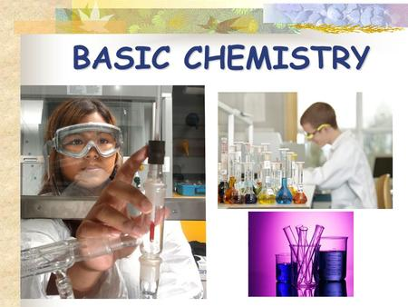 BASIC CHEMISTRY. Why study Chemistry in Biology? Biology - study of LIFE! Chemistry - part of chemistry deals with chemical compounds…. And chemical compounds.
