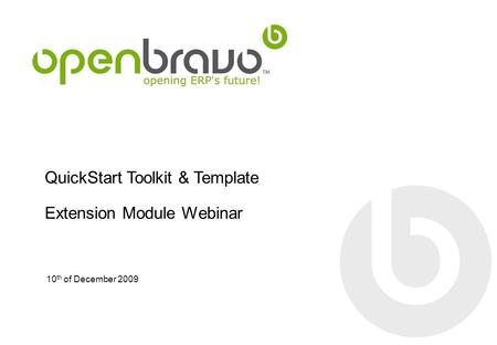 QuickStart Toolkit & <strong>Template</strong> Extension Module Webinar 10 th of December 2009.
