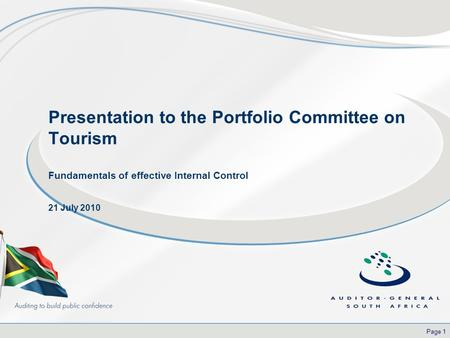 Page 1 Presentation to the Portfolio Committee on Tourism Fundamentals of effective Internal Control 21 July 2010.