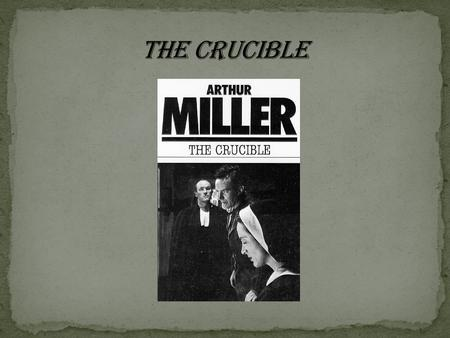 the role of theocracy in the crucible a play by arthur miller the crucible essay 'the crucible' written by arthur miller is a play which contains a relationship between a male and female character that changes throughout the course of the play this relationship would be the relationship of john and elizabeth procter.
