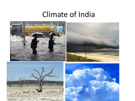 Climate of India. Directions On your map, please sketch the climate and weather patterns of India on the back of your handout You are also responsible.