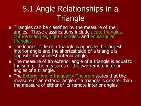 5.1 Angle Relationships in a <strong>Triangle</strong> <strong>Triangles</strong> can be classified by the measure of their angles. These classifications include, obtuse <strong>triangles</strong>, right.