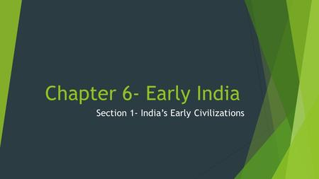 Section 1- India's Early Civilizations