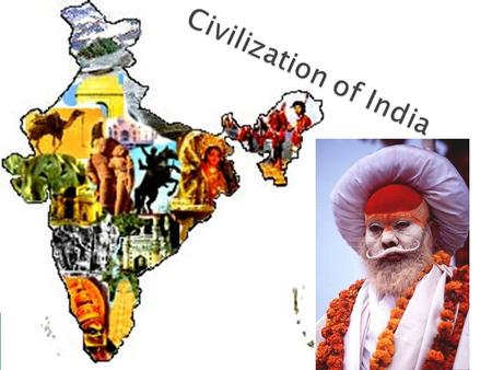  Classical Indian civilization began in the Indus River Valley, spread to the Ganges River Valley, and then spread throughout the Indian subcontinent.