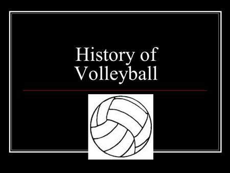 History of Volleyball. Volleyball originated in the United States during the year 1895 at a YMCA. It ranks 2 nd only to soccer in regard to participation.