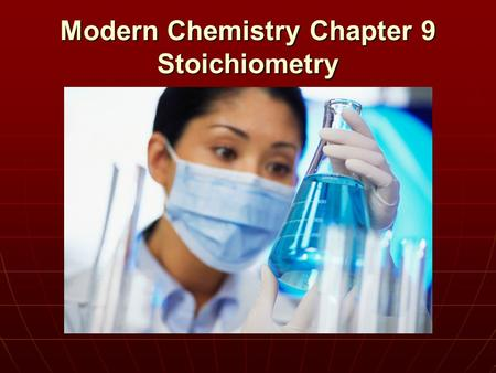Modern Chemistry Chapter 9 Stoichiometry. composition stoichiometry deals with the mass relationships of elements in compounds. composition stoichiometry.