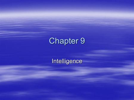 Chapter 9 Intelligence. Warm up 4/15/15   Imagine that you are members of a committee organized to select the World's Most Intelligent Person.   Your.