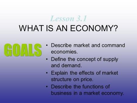 Lesson 3.1 WHAT IS AN ECONOMY?