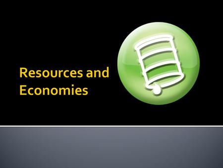 Resources and Economies