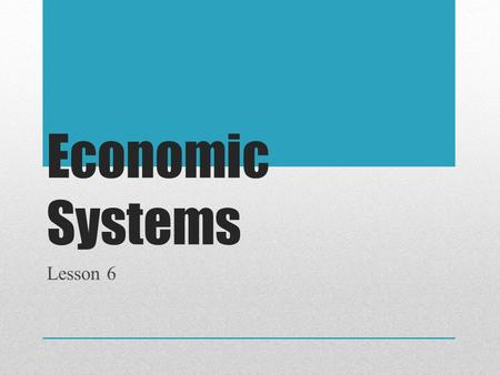 Economic Systems Lesson 6. THREE BASIC ECONOMIC QUESTIONS.