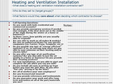 Heating and Ventilation Installation -What does a heating and ventilation installation contractor sell? _____________________________________________________________________.