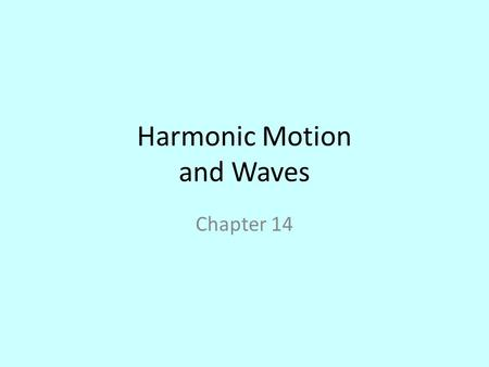 Harmonic Motion and Waves Chapter 14. Hooke's Law If an object vibrates or oscillates back and forth over the same path, each cycle taking the same amount.