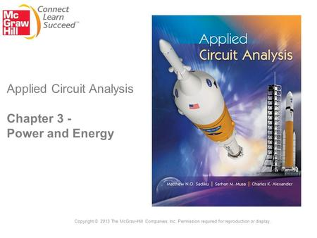 Applied Circuit Analysis Chapter 3 - Power and Energy Copyright © 2013 The McGraw-Hill Companies, Inc. Permission required for reproduction or display.