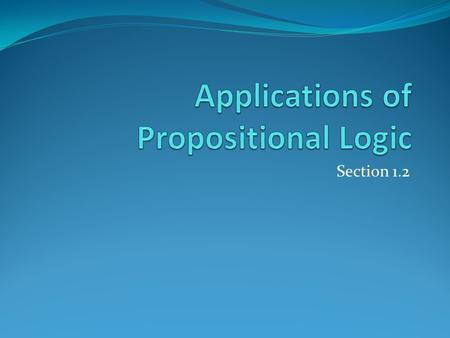 Applications of Propositional Logic