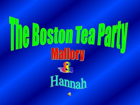 The Boston Tea Party took place on the of night of December 16 th 1777.