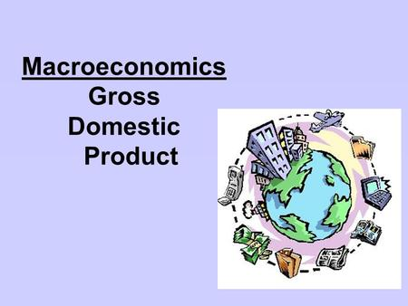 Macroeconomics Gross Domestic Product. Categories of GDP C - Personal Consumption Expenditure Consumer purchases- includes durable & nondurable goods.
