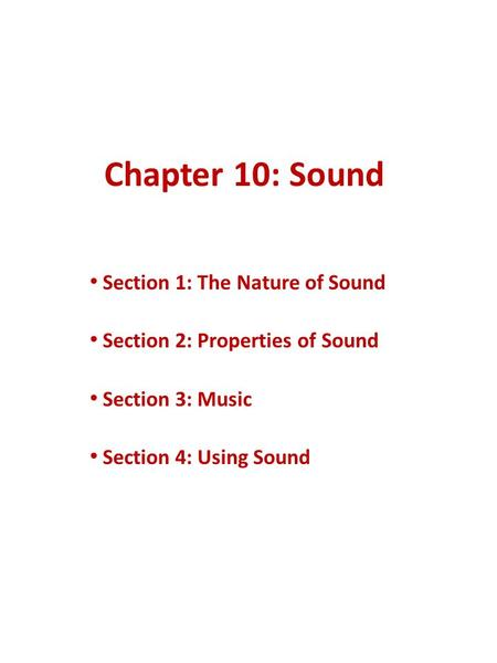 Chapter 10: Sound Section 1: The Nature of Sound