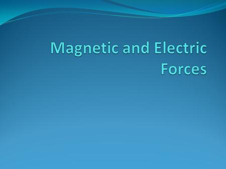Magnetic and Electric Forces