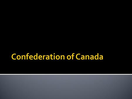  Confederation means a group of communities or colonies, who have signed or entered into an agreement to work together as one.
