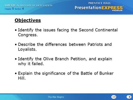 Objectives Identify the issues facing the Second Continental Congress.