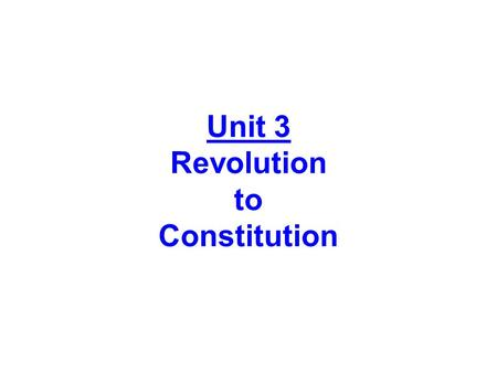 Unit 3 Revolution to Constitution. Section 1 – Road to Revolution.