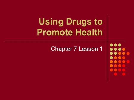Using Drugs to Promote Health