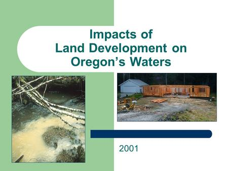 Impacts of Land Development on Oregon's Waters 2001.