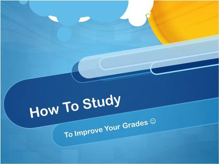 How To Study To Improve Your Grades. Two Important Things Your study area is JUST as important as HOW you study. Reading over your notes is NEVER the.