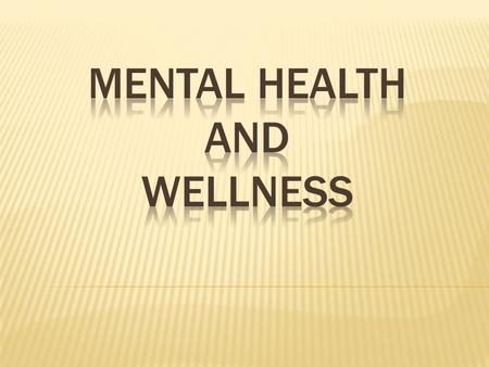  Mental health describes either a level of cognitive or emotional well-being or an absence of a mental disorder. cognitiveemotionalwell-beingmental disorder.